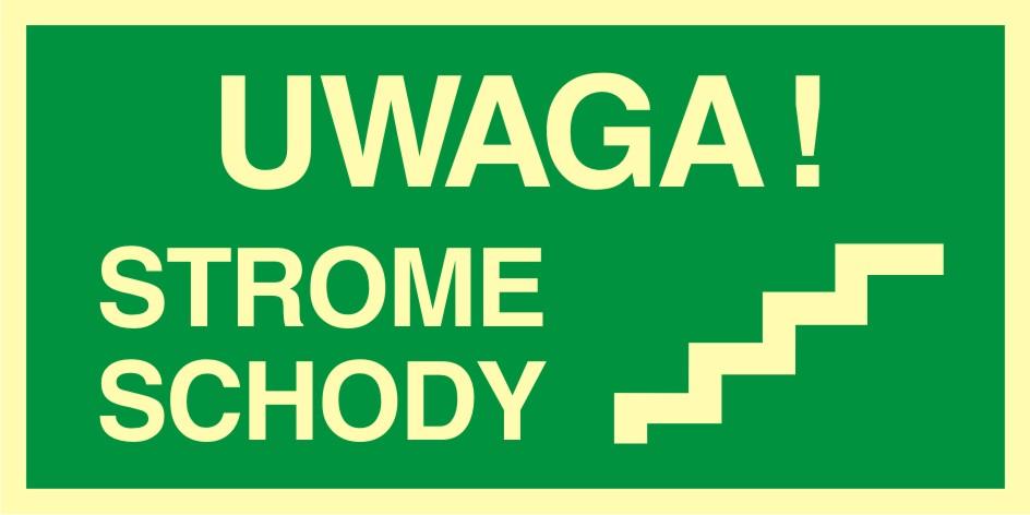 Znak ewakuacyjny UWAGA strome schody