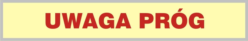 Znak ewakuacyjny UWAGA próg 2