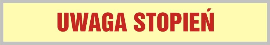 Znak ewakuacyjny UWAGA stopień 2