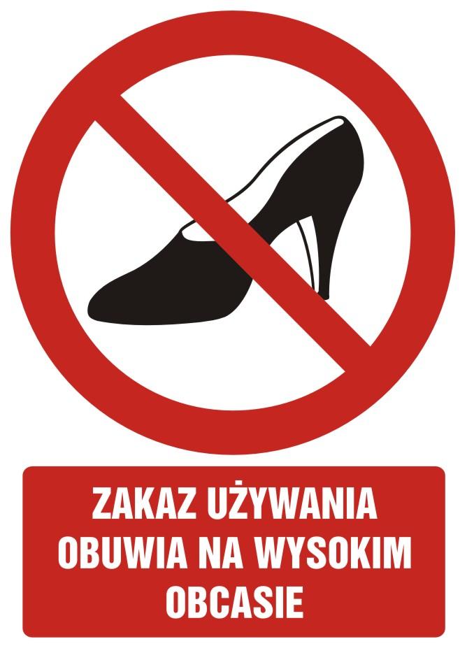 Zakaz używania obuwia na wysokim obcasie z opisem