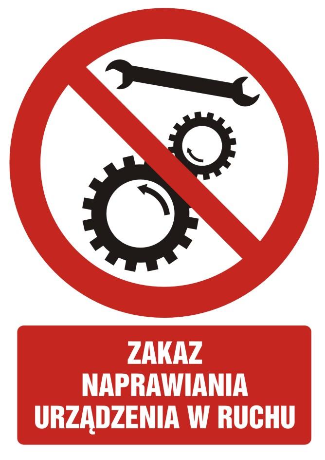 Zakaz naprawiania urządzenia w ruchu z opisem