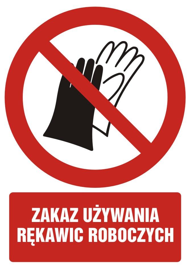 Zakaz używania rękawic roboczych z opisem
