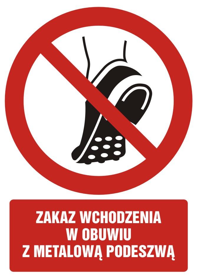 Zakaz wchodzenia w obuwiu z metalowa podeszwą z opisem