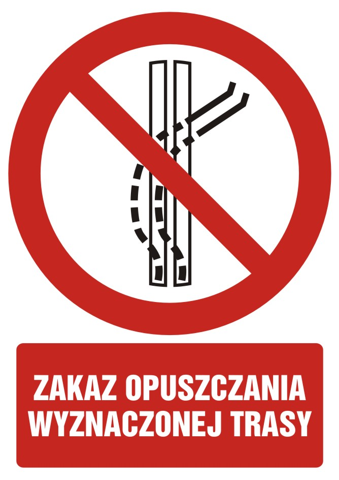 Zakaz opuszczania wyznaczonej trasy z opisem