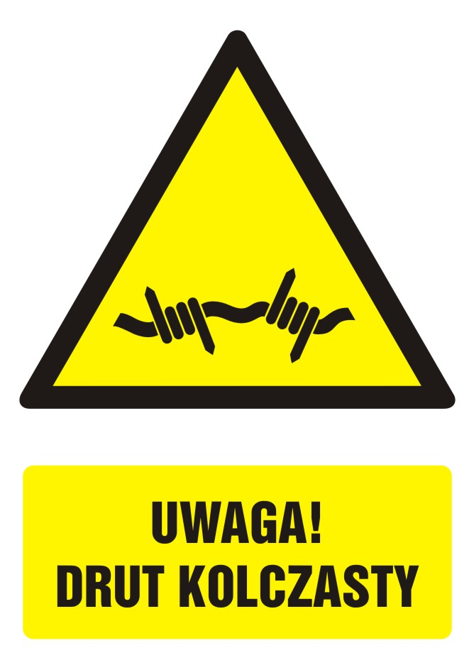 Znak UWAGA! Drut kolczasty z opisem
