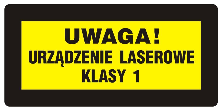 UWAGA! Promieniowanie laserowe. Urządzenie laserowe klasy 1