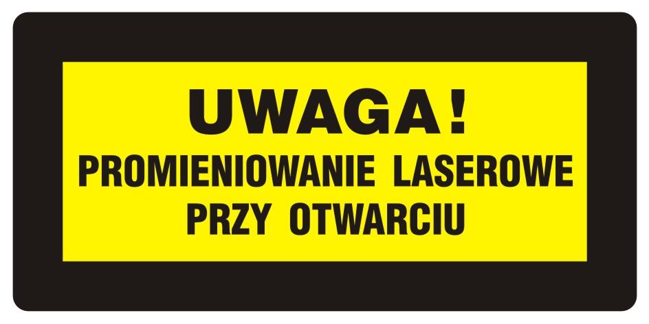 UWAGA! Promieniowanie laserowe przy otwarciu