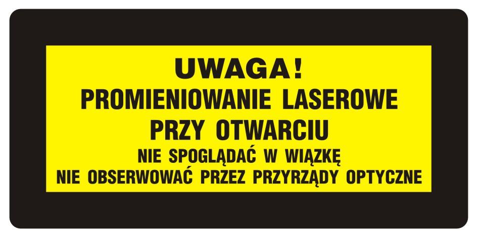 UWAGA! Promieniowanie laserowe. Nie spoglądać w wiązkę. Nie obserwować przez przyrządy optyczne