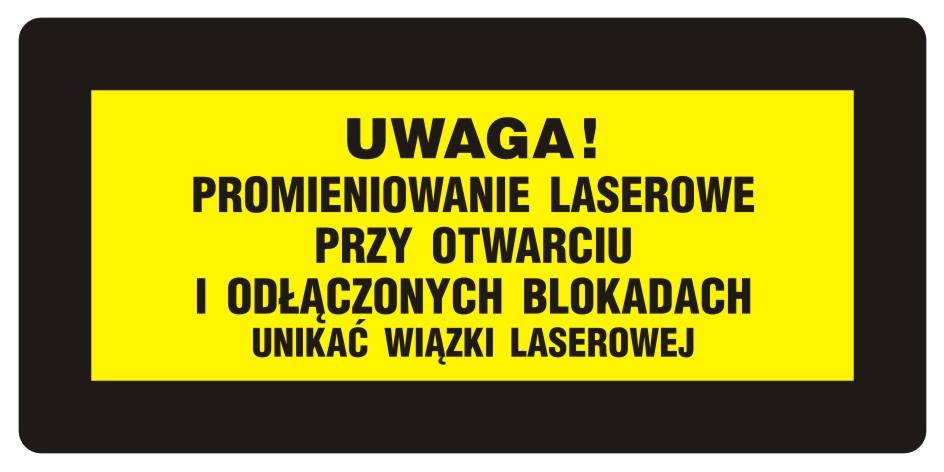 UWAGA! Promieniowanie laserowe. Unikać wiązki laserowej 2