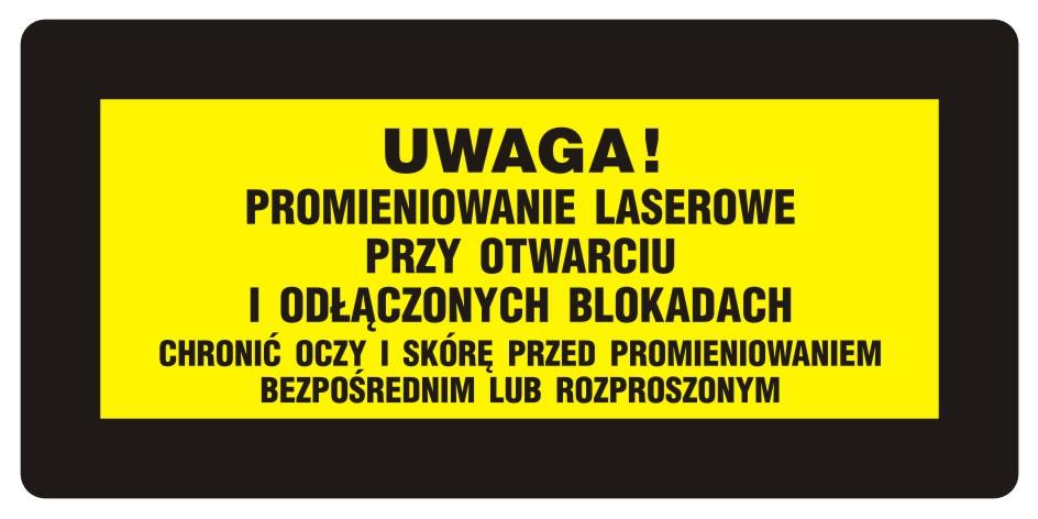 UWAGA! Promieniowanie laserowe. Chronić oczy i skórę przed promieniowaniem bezpośrednim i rozproszonym 2