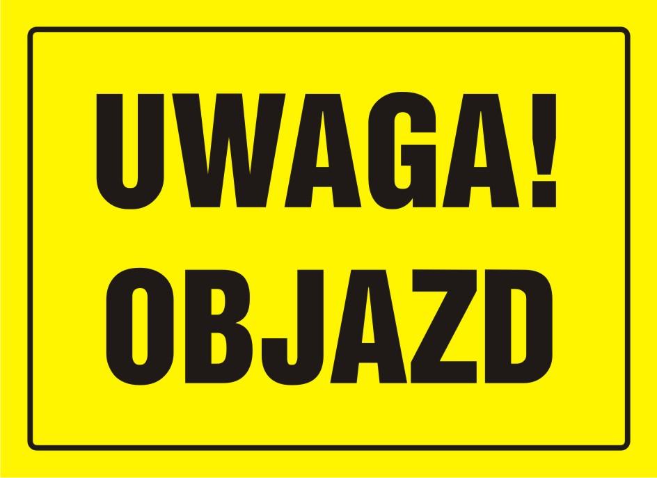 Tablica UWAGA! Objazd