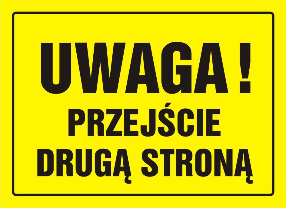 Tablica UWAGA! Przejście drugą stroną
