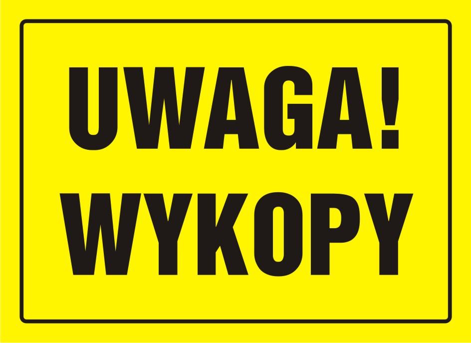 Tablica UWAGA! Wykopy