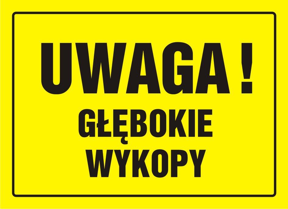 Tablica UWAGA! Głębokie wykopy