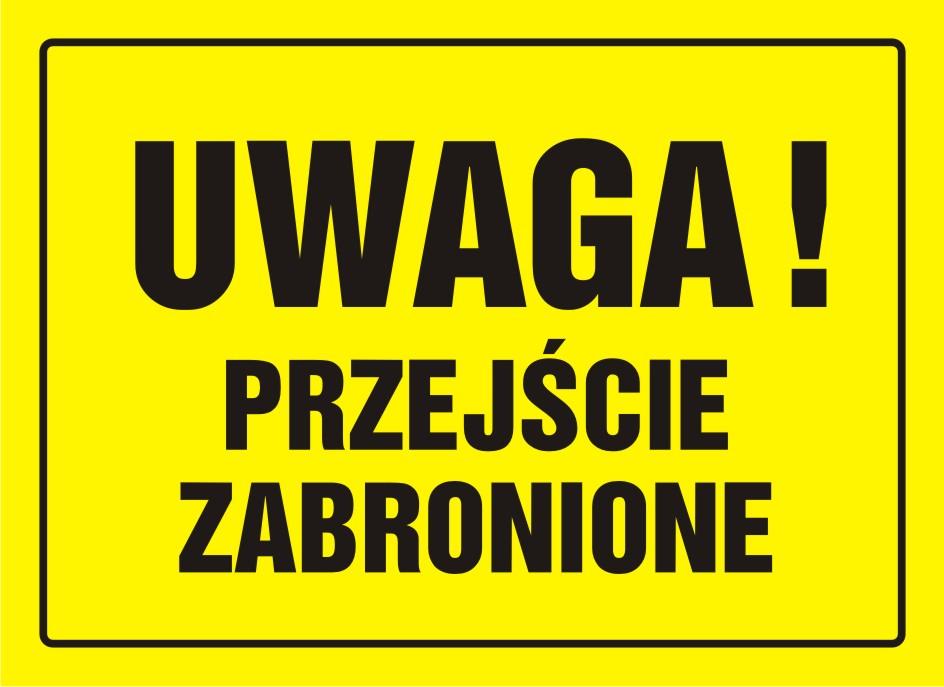 Tablica UWAGA! Przejście zabronione