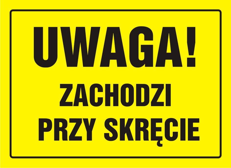 Tablica UWAGA! Zachodzi przy skręcie