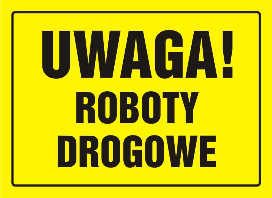 Tablica UWAGA! Roboty drogowe
