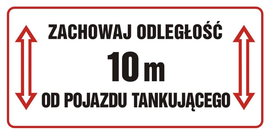 Zachowaj odległość 10 m od pojazdu tankującego