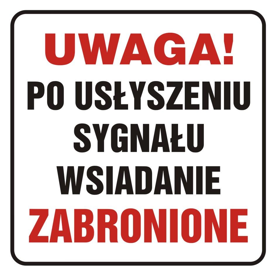 Naklejka UWAGA! Po usłyszeniu sygnału wsiadanie zabronione
