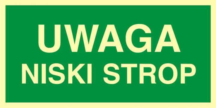 Znak ewakuacyjny UWAGA niski strop