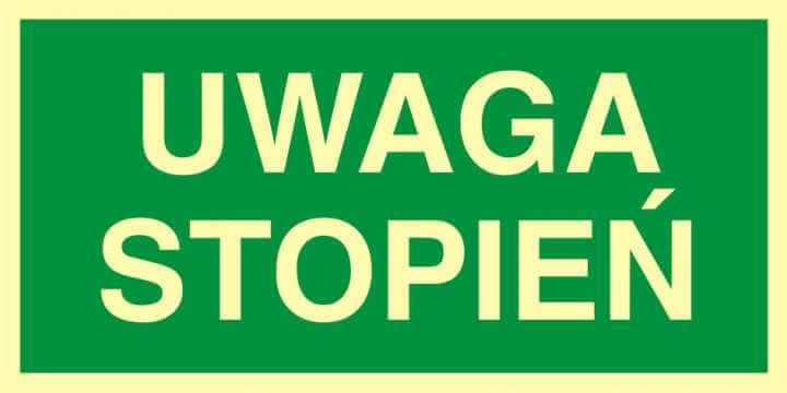 Znak ewakuacyjny UWAGA stopień