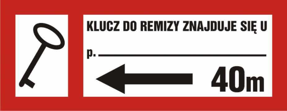 Znak przeciwpożarowy Klucz do remizy znajduje się u (tekst wg zamówienia) w lewo