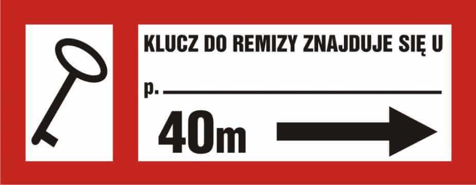 Znak przeciwpożarowy Klucz do remizy znajduje się u (tekst wg zamówienia) w prawo