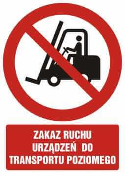 Zakaz ruchu urządzeń do transportu poziomego z opisem