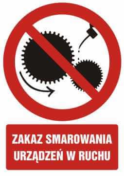 Zakaz smarowania urządzeń w ruchu z opisem