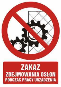Zakaz zdejmowania osłon podczas pracy urządzenia z opisem