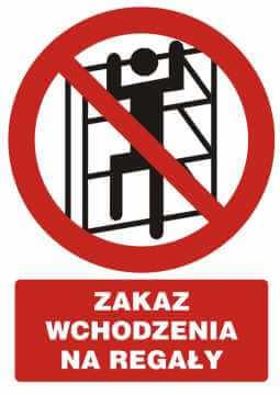 Zakaz wchodzenia na regały z opisem