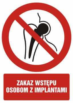 Zakaz wstępu osobom z implantami z opisem