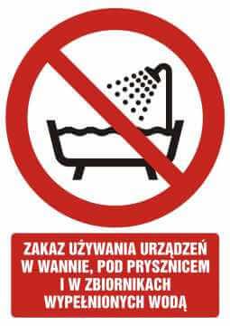 Zakaz używania urządzenia w wannie, pod prysznicem i w zbiornikach wypełnionych wodą z opisem