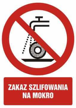Zakaz szlifowania na mokro z opisem
