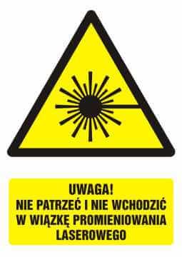 Znak UWAGA! nie patrzeć i nie wchodzić w wiązkę promieniowania laserowego z opisem