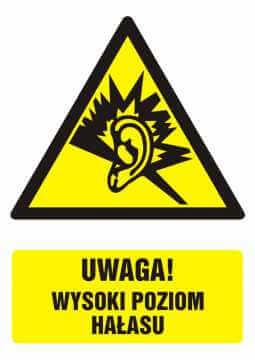 Znak UWAGA! wysoki poziom hałasu z opisem