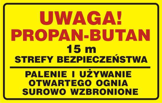 UWAGA! Propan - butan. 15m strefy bazpieczeństwa. Palenie i używanie otwartego ognia wzbronione