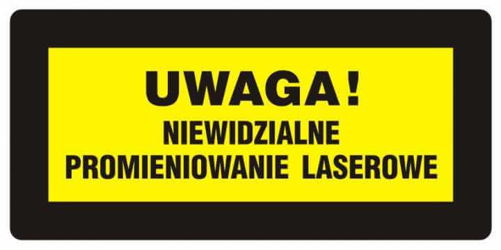 UWAGA! Niewidzialne promieniowanie laserowe