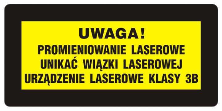 UWAGA! Promieniowanie laserowe. Unikać wiązki laserowej. Urządzenie laserowe klasy 3b