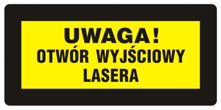 UWAGA! Otwór wyjściowy lasera