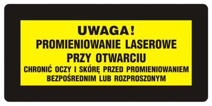 UWAGA! Promieniowanie laserowe. Chronić oczy i skórę przed promieniowaniem bezpośrednim i rozproszonym