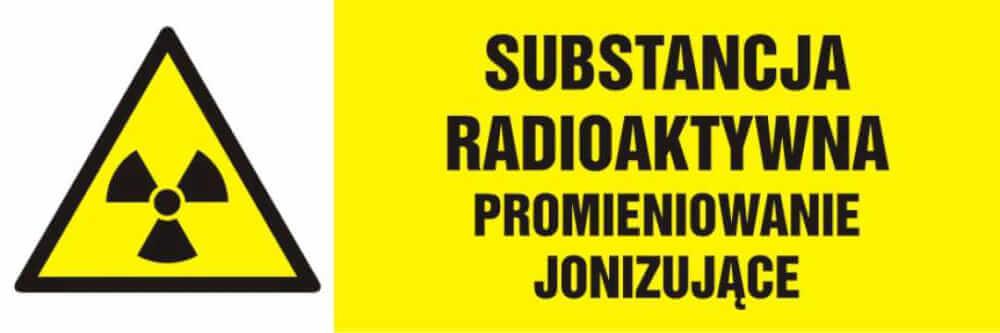 Substancja radioaktywna - promieniowanie jonizujące
