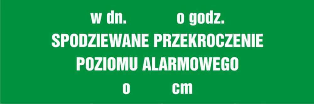 W dniu o godz. ... spodziewane przekroczenie poziomu alarmowego o ..... cm