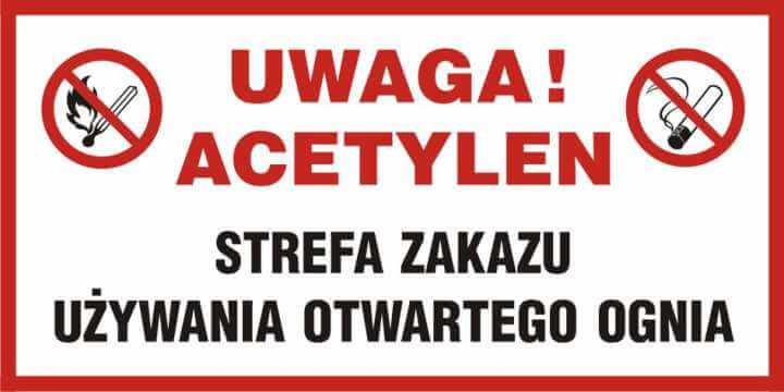 UWAGA acetylen! Strefa zakazu używania otwartego ognia