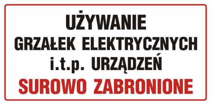 Używanie grzałek elektrycznych itp. urządzeń zabronione