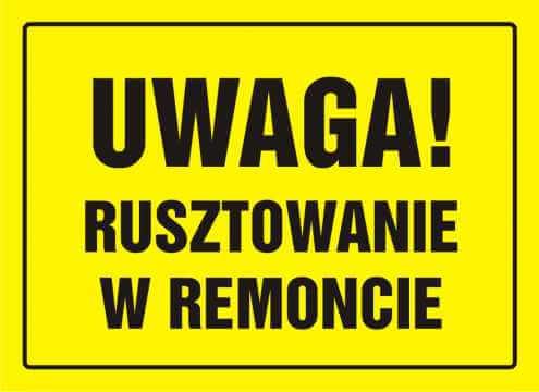 Tablica UWAGA! Rusztowanie w remoncie