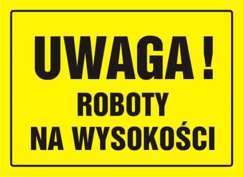 Tablica UWAGA! Roboty na wysokości