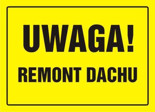 Tablica UWAGA! Remont dachu