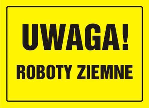 Tablica UWAGA! Roboty ziemne
