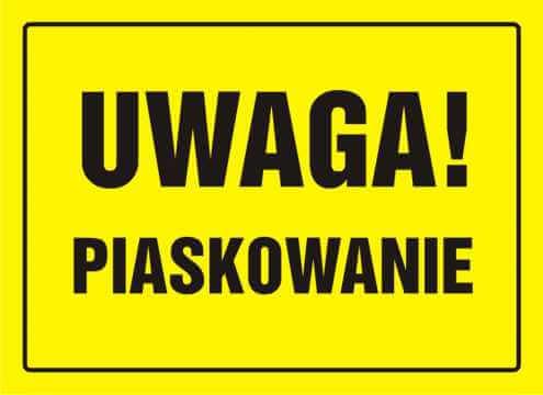 Tablica UWAGA! Piaskowanie